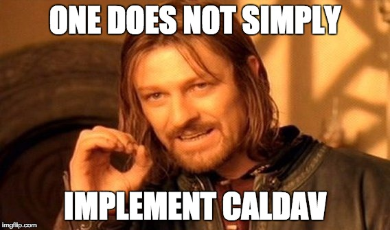 Boromir - One does not simply implement CalDAV